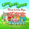 Give, Save, Spend with the Three Little Pigs