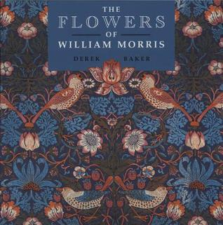 The Flowers of William Morris by Derek W. Baker