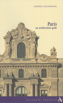 Paris: An Architectural Guide