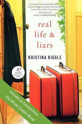 Real Life & Liars by Kristina Riggle