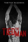 The Tied Man by Tabitha McGowan