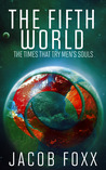 The Fifth World: The Times That Try Men's Souls (Oraibi, #2)