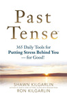Past Tense: 365 Daily Tools for Putting Stress Behind You-for Good!