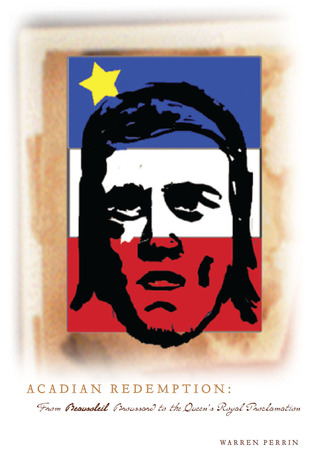 Acadian Redemption by Warren A. Perrin