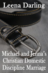 Michael and Jenna's Christian Domestic Discipline Marriage