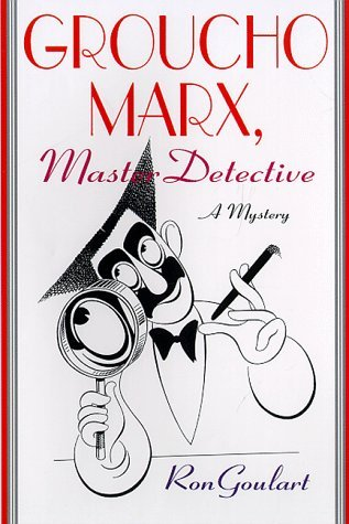 Groucho Marx, Master Detective by Ron Goulart