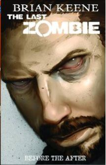 The Last Zombie: Before the After (The Last Zombie #4)