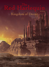 The Red Harlequin - Book 2 Kingdom Of Deceit (The Red Harlequin, #2)