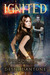Ignited (Ignited Series, #1)