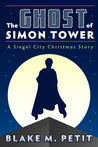The Ghost of Simon Tower (The Heroes of Siegel City #3)