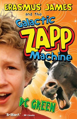 Erasmus James and the Galactic Zapp Machine (Zapp, #1)