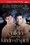 Cullen and the Kindred Spirit by Gale Stanley