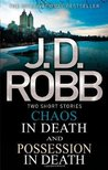 Chaos in Death / Possession in Death (In Death, #31.5 & 33.5)