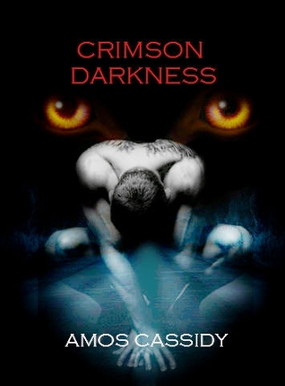 Crimson Darkness by Amos Cassidy