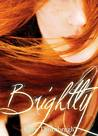 Brightly (Flicker, #2)