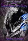 Taunting Destiny (The Fae Chronicles #2)