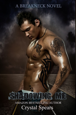 Shadowing Me (Breakneck, #3)