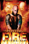 Painting Fire on ...