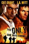 The Only One Who Knows by Cat Grant