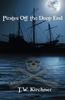 Pirates Off the Deep End by T.W. Kirchner