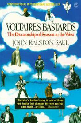 Voltaire's Bastards by John Ralston Saul