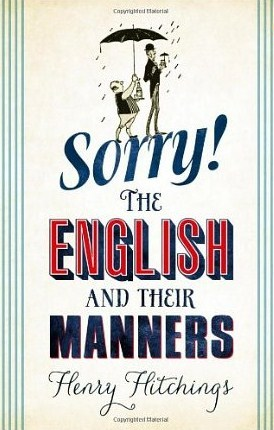Sorry!: The English and Their Manners