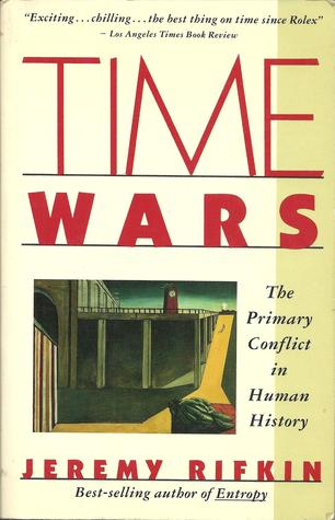 Time Wars: The Primary Conflict in Human History