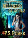 Mistress of Souls (Keeley Thomson, #3)