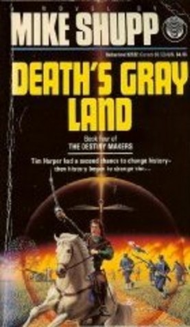Death's Gray Land by Mike Shupp
