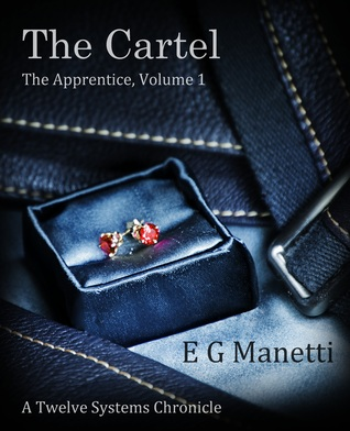 The Cartel: The Apprentice Volume 1  (The Twelve Systems Chronicles, #1)