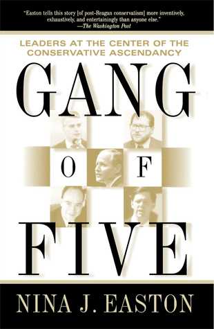 Gang of Five by Nina J. Easton