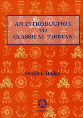 An Introduction to Classical Tibetan by Stephen Hodge
