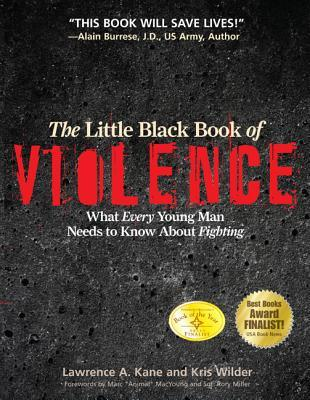 Review The Little Black Book of Violence: What Every Young Man Needs to Know about Fighting by Marc MacYoung, Lawrence A. Kane, Kris Wilder, Rory Miller, Lt. Col. John R. Finch PDB