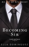 Becoming Sir by Ella Dominguez