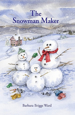 The Snowman Maker by Barbara Briggs Ward