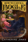 How to Catch a Bogle (Bogle #1)