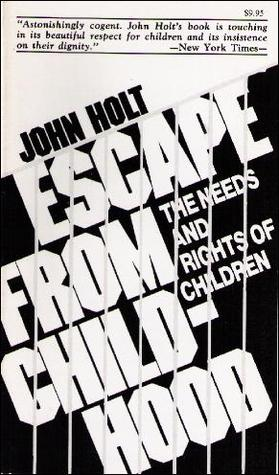 Escape From Childhood by John Holt