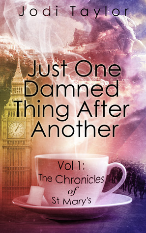 Just One Damned Thing After Another (The Chronicles of St. Mary's, #1)