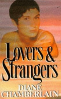 Lovers And Strangers by Diane Chamberlain