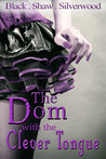 The Dom with the Clever Tongue by Sorcha Black