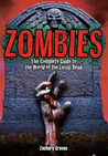 Zombies: Complete Guide to the World of the Living Dead