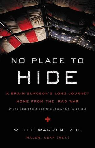 No Place to Hide: A Brain Surgeon S Long Journey Home from the Iraq War