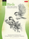 Drawing: Birds: Learn to draw a variety of amazing birds step by step