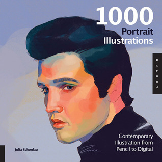 1,000 Portrait Illustrations: Contemporary Illustration from Pencil to Digital