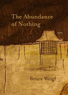 The Abundance of Nothing: Poems