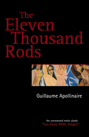 The Eleven Thousand Rods by Guillaume Apollinaire