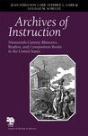 Archives of Instruction: Nineteenth-Century Rhetorics, Readers, and Composition Books in the United States