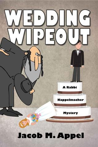 Wedding Wipeout by Jacob M. Appel