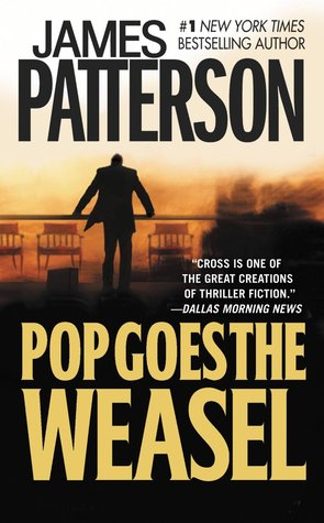 Pop Goes the Weasel (Alex Cross, #5) by James Patterson