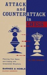 Attack and Counterattack in Chess: How to Plan Your Game and Cope with Unexpected Situations
